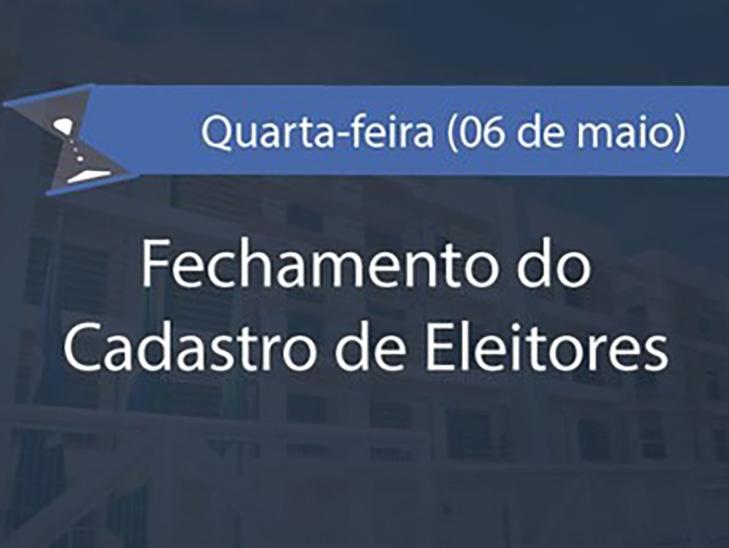 Fechamento do cadastro eleitoral acontece nesta quarta-feira (06.05)